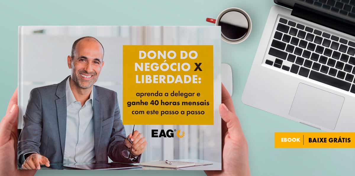 Dono do negócio X liberdade: aprenda a delegar e ganhe até 40 horas com este passo a passo